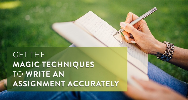 Get The Magic Techniques To Write An Assignment Accurately Getthemagictechniquestowriteanassignmentaccuratelyjpg
