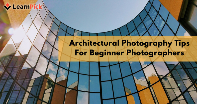 Architectural Photography Tips For Beginner Photographers [PPT]