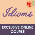 Exclusive Online Course On Idioms