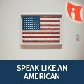 Speak Like an American