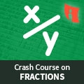 Crash Course on Fractions